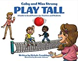 Coby and Miss Strong Play Tall