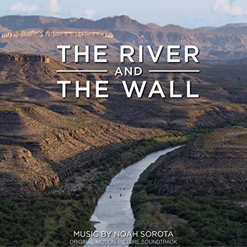 The River and the Wall (Original Motion Picture -