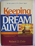 Keeping the Dream Alive, Robert D. Dale, 0805425470