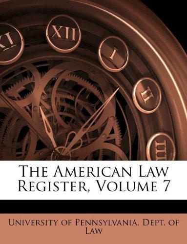 Read Online The American Law Register, Volume 7 PDF