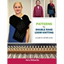 Patterns for Double Rake Loom Knitting: A Guide for All Skill Levels