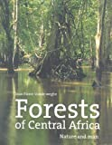Forests of Central Africa, Jean Pierre Vande Weghe, 1869190734