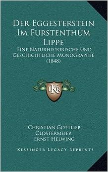 Book Der Eggesterstein Im Furstenthum Lippe: Eine Naturhistorische Und Geschichtliche Monographie (1848)