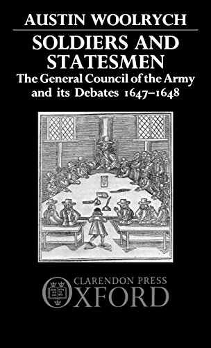 Soldiers and Statesmen: The General Council of the Army and Its Debates, 1647-1648
