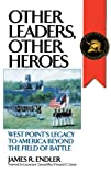 Other Leaders, Other Heroes, James R. Endler, 0275963691