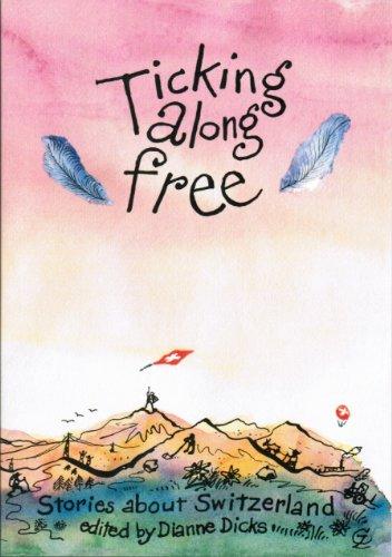 9783905252026 - Zopfi, Emil: Ticking Along Free: Stories About Switzerland - Livre