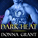 Dark Heat: The Dark Kings Stories, #0 Audiobook by Donna Grant Narrated by Antony Ferguson