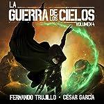 La Guerra de los Cielos: Volumen 4 [The War of the Skies] | Fernando Trujillo,César García Muñoz