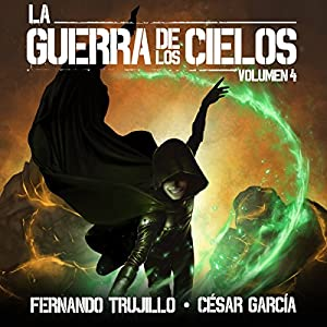 La Guerra de los Cielos: Volumen 4 [The War of the Skies] Audiobook