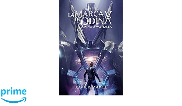 La marca de Odin: El camino a Valhalla (Volume 2) (Spanish Edition): Xavier Marce, Michael Komarck, Johannes Rebhan: 9788494016752: Amazon.com: Books