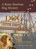Dog Days (Raine Stockton Dog Mystery Book 10)