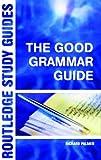 The Good Grammar Guide, Richard Palmer, 0415312264