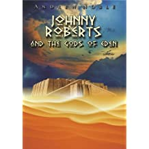 Johnny Roberts and the Gods of Eden (The Adventures of Johnny Roberts Book 2)