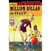 The Million Dollar Shot