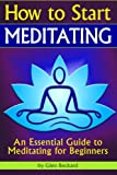 How to Start Meditating: An Essential Guide to Meditating for Beginners ( How to Start a Meditation Practice | How to Meditate Properly )