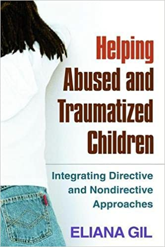 How To Help Traumatized Child In >> Helping Abused And Traumatized Children Integrating Directive And