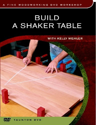 BUILD A SHAKER TABLE WITH KELLY MEHLER / DVD - Build Shaker Furniture