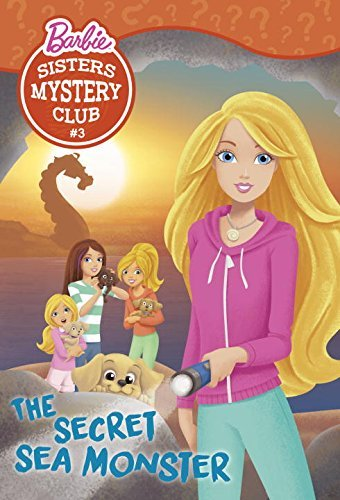 Sisters Mystery Club #3: The Secret Sea Monster (Barbie) (Barbie Chapters) by Tennant Redbank ()