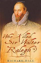 Who Killed Sir Walter Ralegh?