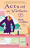Acts of Violets, Kate Collins, 0451220749
