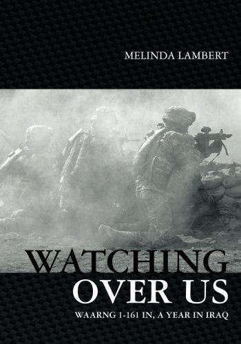 Watching Over Us: WARNG 1-161 IN, A Year In Iraq