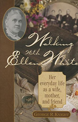 (Walking with Ellen White: The Human Interest Story)