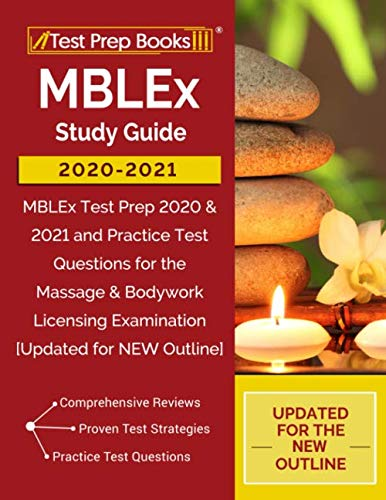 MBLEx Study Guide 2020-2021: MBLEx Test Prep 2020 & 2021 and Practice Test Questions for the Massage
