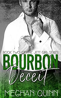 Bourbon Deceit  (The Jett Girl Series Book 2) by [Quinn, Meghan]