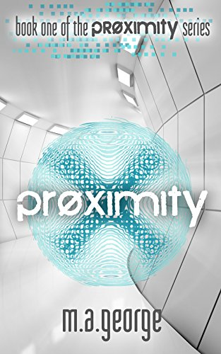 Proximity (The Proximity Series Book 1)
