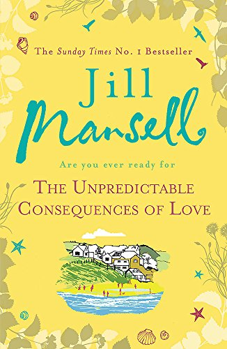 The Unpredictable Consequences of Love: A feel-good novel filled with seaside secrets