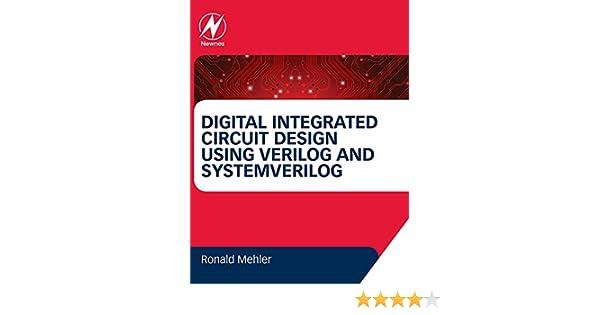 digital integrated circuit design using verilog and systemverilog rh amazon com