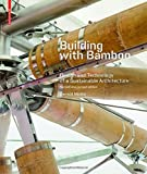 Building with Bamboo: Design and Technology of a Sustainable Architecture