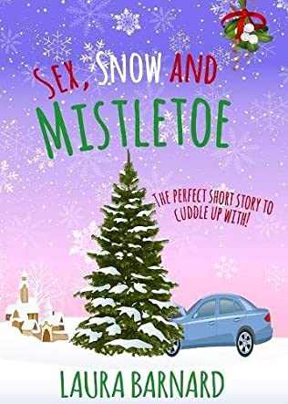book cover of Sex, Snow & Mistletoe