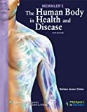 Memmler's the Human Body in Health and Disease, Cohen, Barbara, 1469815710