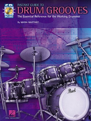 Instant Guide to Drum Grooves: The Essential Reference for the Working Drummer