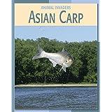 Asian Carp (21st Century Skills Library: Animal Invaders)