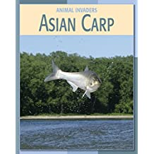 Asian Carp (21st Century Skills Library: Animal Invaders)