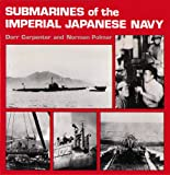Submarines of Imperial Japanese Navy, Norman Polmar and Dorr B. Carpenter, 0870216821