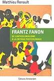 Frantz Fanon : De l'anticolonialisme à la critique postcoloniale