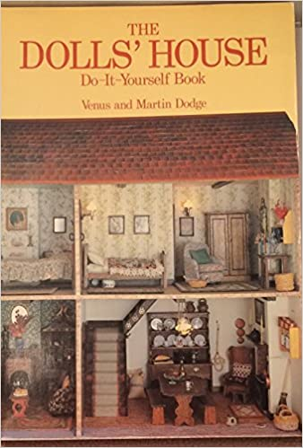 The dolls house do it yourself book amazon venus dodge the dolls house do it yourself book amazon venus dodge 9780806954844 books solutioingenieria Image collections