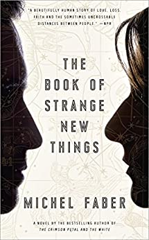 The Book of Strange New Things: A Novel by [Faber, Michel]