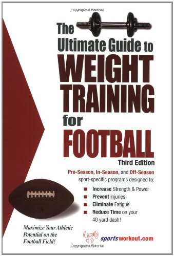 The Ultimate Guide to Weight Training for Football (Ultimate Guide to Weight Training for Sports Series) (Ultimate Guide to Weight Training for … Guide to Weight Training: Triathlon)