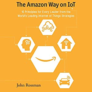 The Amazon Way on IoT Hörbuch