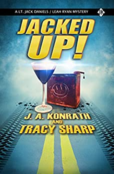JACKED UP!: A Jack Daniels/Leah Ryan Short Mystery by [Sharp, Tracy , Konrath, J.A ]