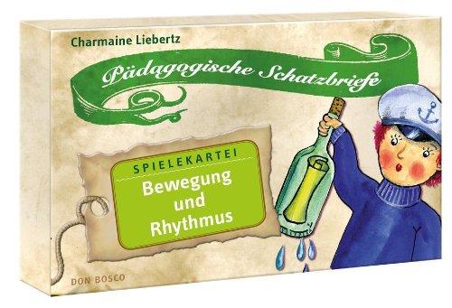 Pädagogische Schatzbriefe - Spielekartei Bewegung und Rhythmus: Pädagogische Schatzbriefe. Spielekartei