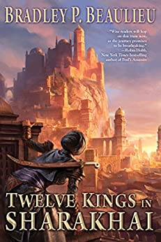 Twelve Kings in Sharakhai (Song of Shattered Sands) by [Beaulieu, Bradley P.]