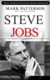 Steve Jobs: 7 Top Life and Business Lessons of Steve Jobs for Unlimited Success (Steve Jobs, Steve Jobs biography, Steve Jobs books, Steve Jobs autobiography) ... Steve Jobs thinking differently Book 1)
