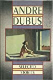 Selected Stories, Andre Dubus, 0879237368