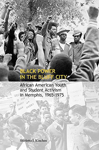 Search : Black Power in the Bluff City: African American Youth and Student Activism in Memphis, 1965–1975