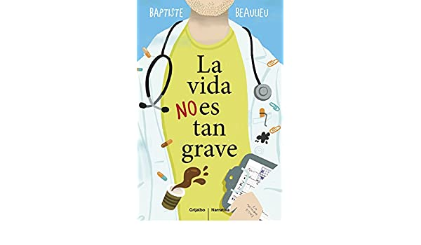 Amazon.com: La vida no es tan grave (Spanish Edition) eBook: Baptiste Beaulieu: Kindle Store